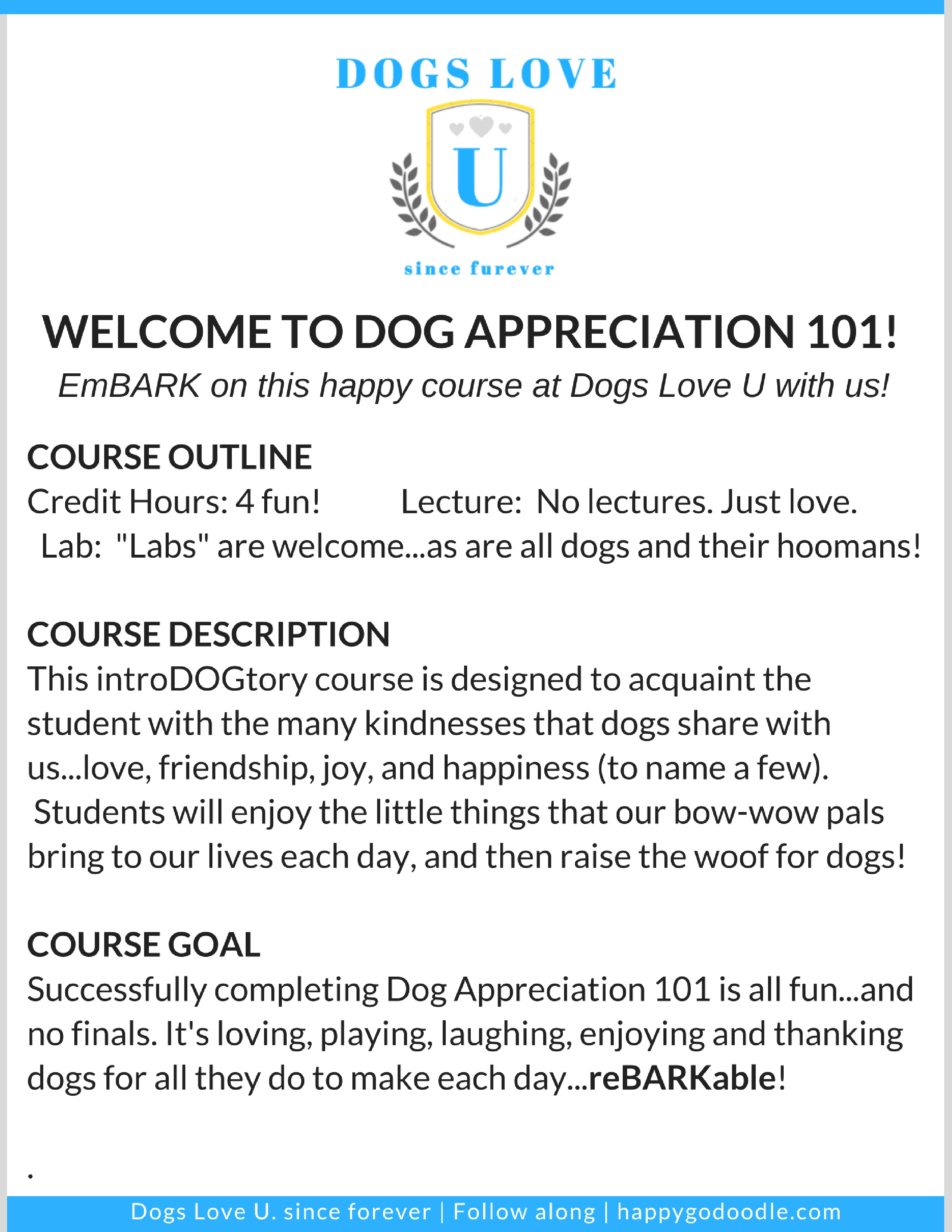"Welcome to Dog Appreciation 101! EmBARK on this happy ""course"" at Dogs Love U with us!"